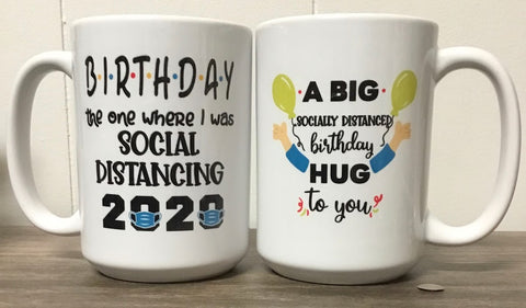 Social Distancing Birthday Coffee Cup