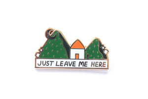 Leave Me Here Pin