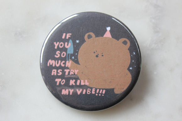 Kill My Vibe Magnet