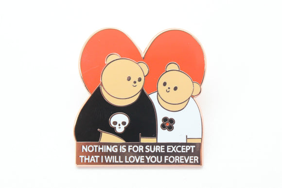 Nothing Is Forever Pin