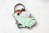 You Will Be Okay Frog Keychain