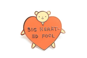 Big Hearted Fool Pin