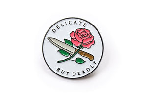 Delicate But Deadly Pin