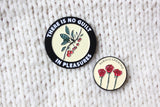 No Guilt In Pleasures Pin
