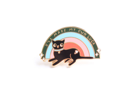 I'll Make My Own Luck Pin
