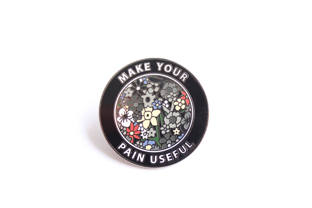 Make Your Pain Useful Pin