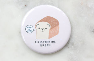 Existential Bread Magnet