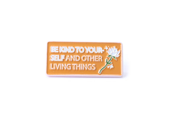 Be Kind To Yourself And Others Pin