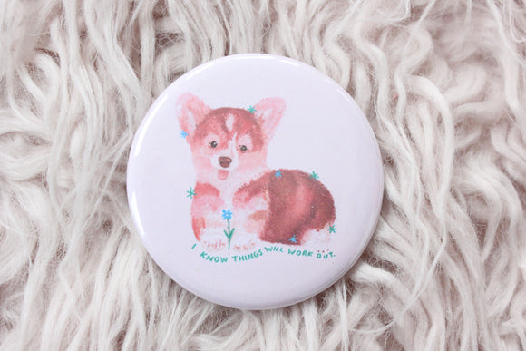 Things Will Work Out Corgi Button