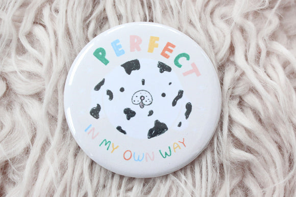 Perfect In My Own Way Button