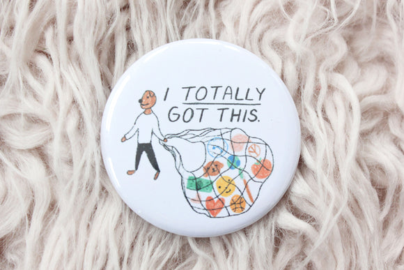 Totally Got This Button