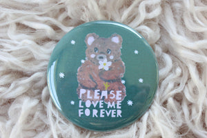 Please Love Me Forever Bear Button