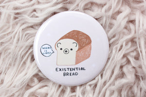 Existential Bread Button