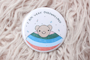 I Am Overwhelmed Button