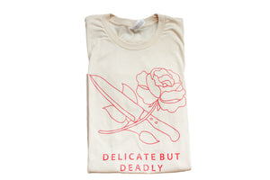 Delicate But Deadly Tee