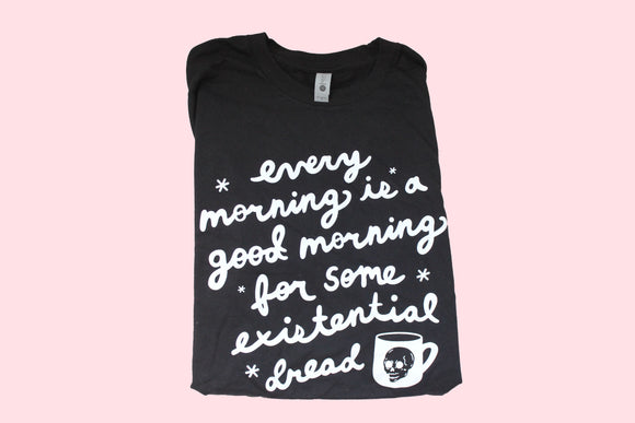 Existential Dread Tee