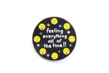 Feeling Everything Pin