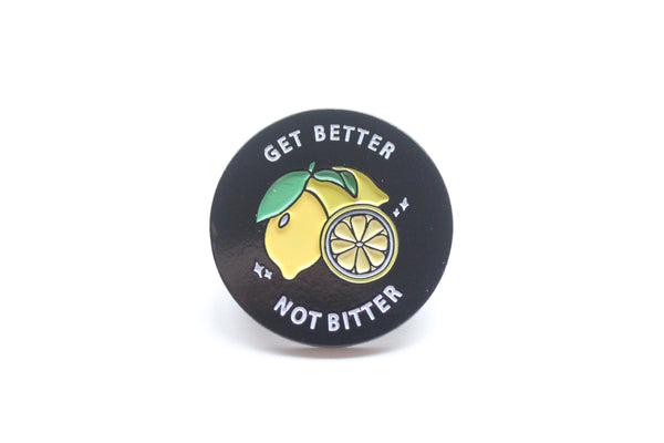 Get Better Not Bitter Pin