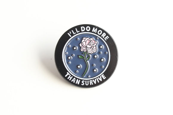 I'll Do More Than Survive Pin