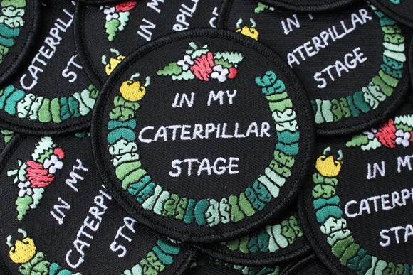 In My Caterpillar Stage Patch