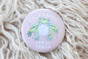 Live, Laugh, Large Frogs Button