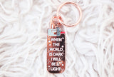 I Will Be A Light Lighter Keychain