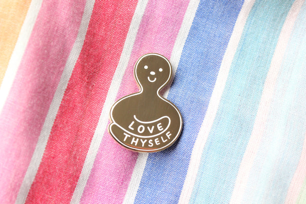 Love Thyself Pin
