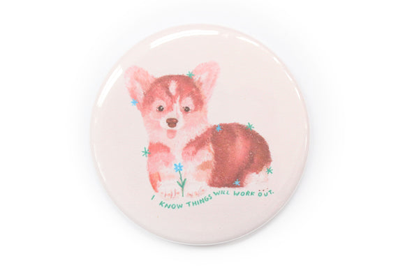 Things Will Work Out Corgi Magnet
