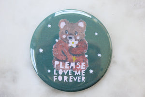 Please Love Me Forever Magnet
