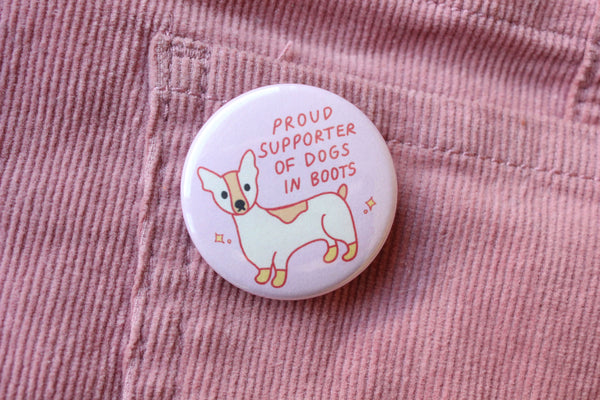 Proud Supporter Of Dogs In Boots Button