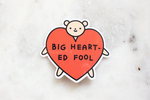 Big Hearted Fool Sticker
