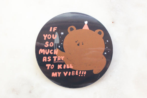 Kill My Vibe Sticker