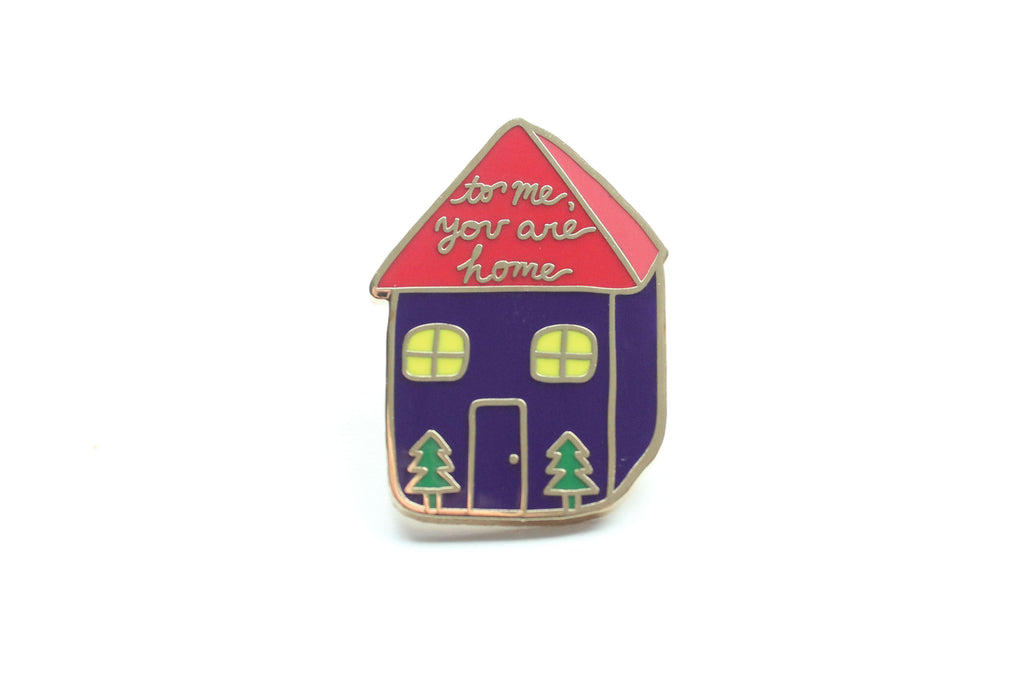 To Me, You Are Home Pin