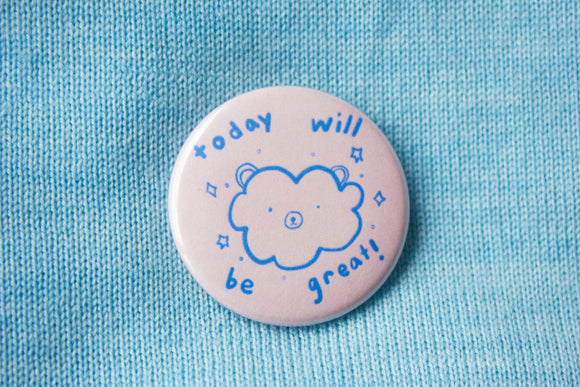 Today Will Be Great Button