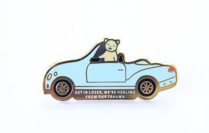Get In Loser Car Pin