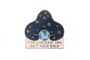 The Universe Has Got Your Back Pin