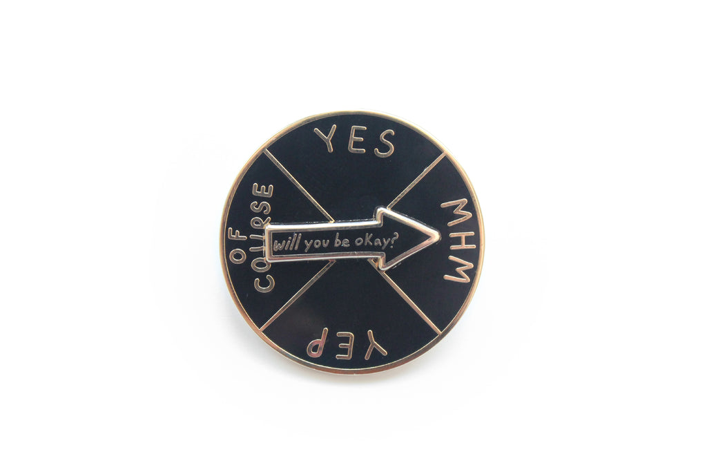 PRE ORDER Will You Be Okay Spinner Pin