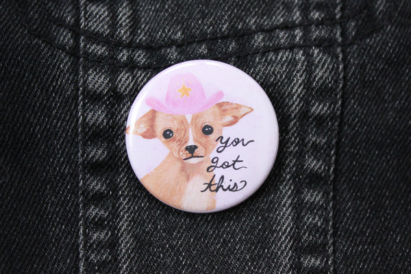 You Got This Chihuahua Button