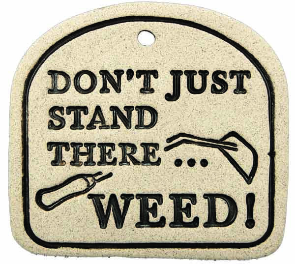 Don't Just Stand There... Weed! - Amaranth Stoneware Canada