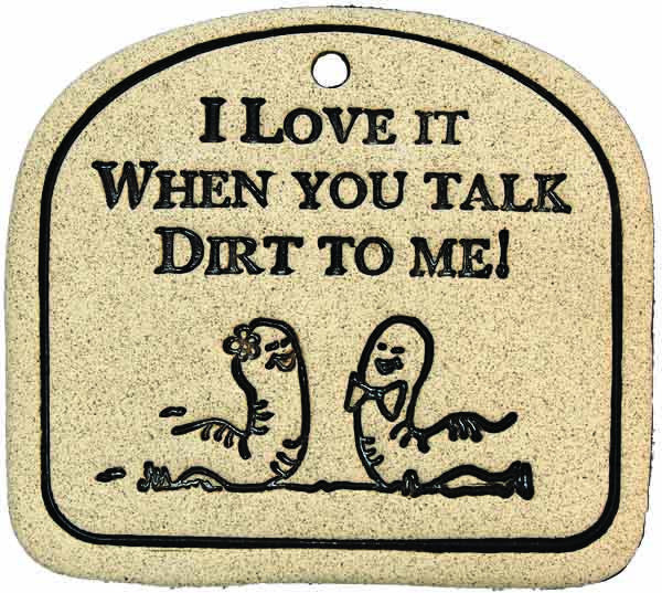 I Love It When You Talk Dirt To Me - Amaranth Stoneware Canada