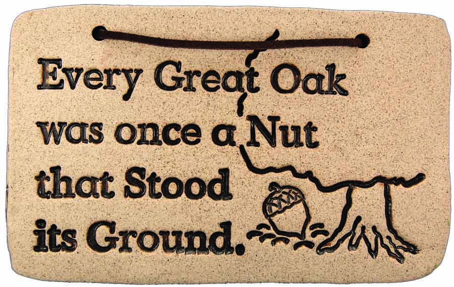 Every Great Oak was Once a Nut that Stood its Ground - Amaranth Stoneware Canada