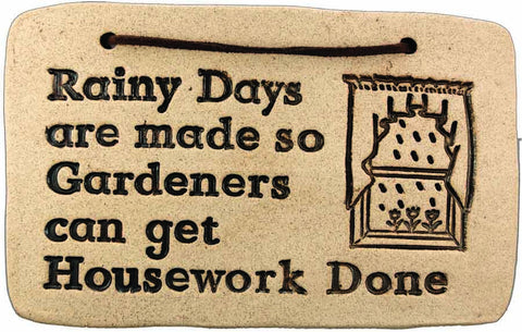 Rainy Days are made so Gardeners can Get Housework Done - Amaranth Stoneware Canada