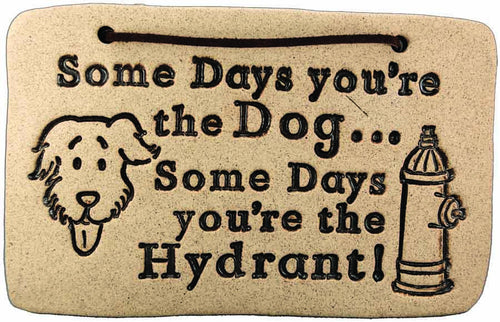 Some Days You're the Dog, - Amaranth Stoneware Canada