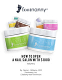 "FOOTNANNY BOOK IMAGE WITH WHITE BACKGROUND AND FOOTNANNY ASSORTED COLOR JARS ""HOW TO OPEN A NAIL SALON WITH $1,000 HARDBACK"