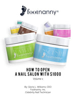 "FOOTNANNY BOOK IMAGE WITH WHITE BACKGROUND AND FOOTNANNY ASSORTED COLOR JARS ""HOW TO OPEN A NAIL SALON WITH $1,000 PAPERBACK"