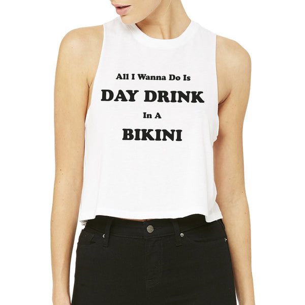 Day Drinking & Bikinis Crop
