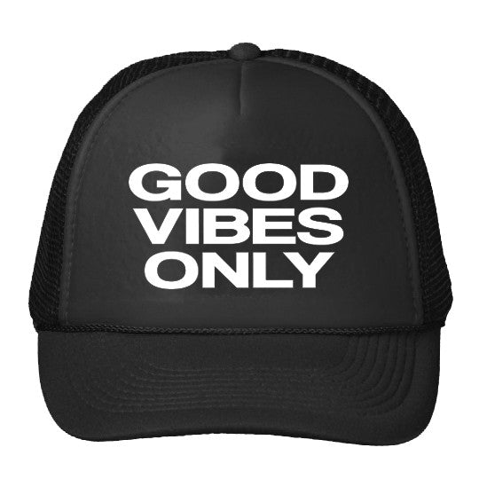 Good Vibes Only Trucker Hat - Black