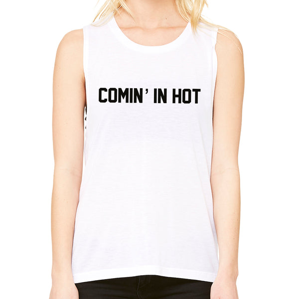 Comin' In Hot Muscle Tank