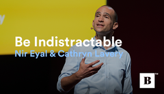 Be Indistractable | Nir Eyal & Cathryn Lavery