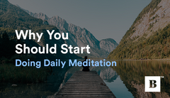Why You Should Start Doing Daily Meditation